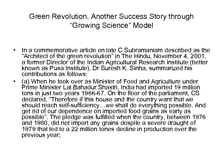"Green Revolution, Another Success Story through ""Growing Science"" Model • In a commemorative article"