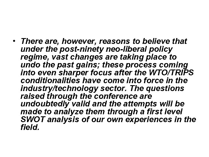 • There are, however, reasons to believe that under the post-ninety neo-liberal policy
