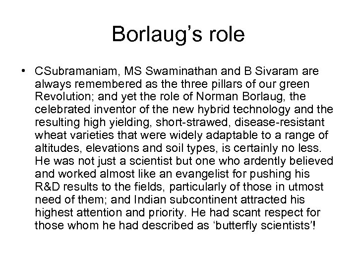 Borlaug's role • CSubramaniam, MS Swaminathan and B Sivaram are always remembered as the