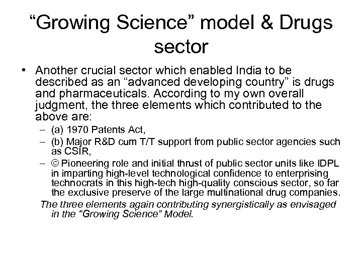 """Growing Science"" model & Drugs sector • Another crucial sector which enabled India to"