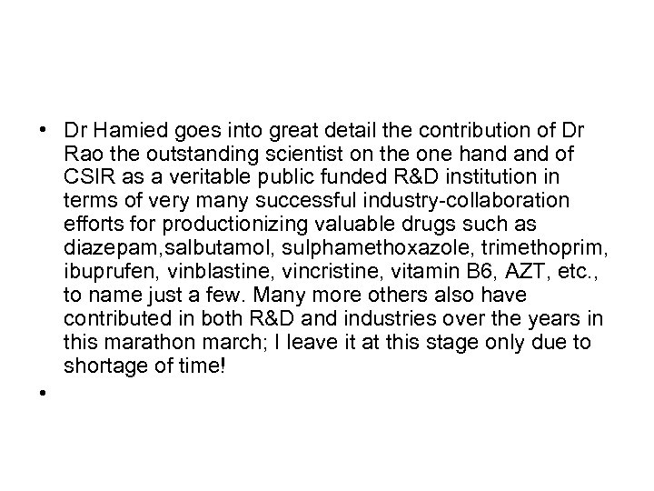 • Dr Hamied goes into great detail the contribution of Dr Rao the