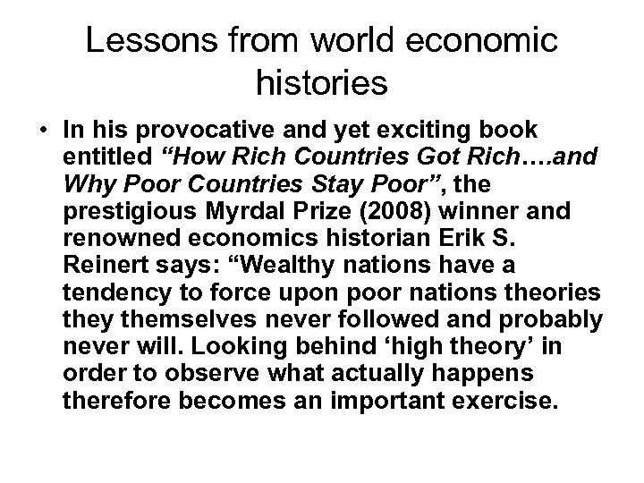 Lessons from world economic histories • In his provocative and yet exciting book entitled