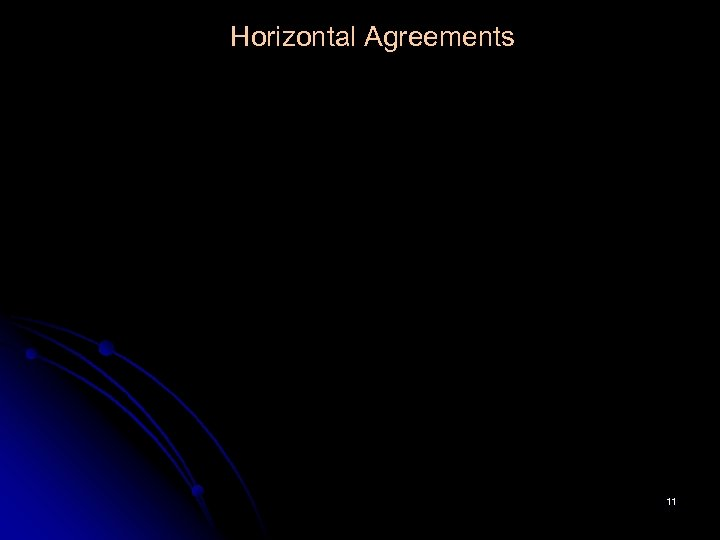 Horizontal Agreements 11
