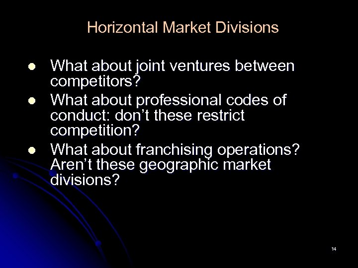 Horizontal Market Divisions l l l What about joint ventures between competitors? What about