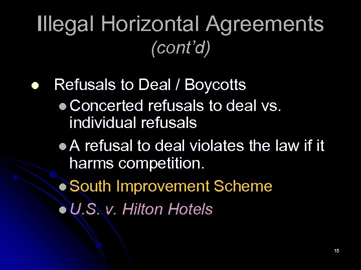 Illegal Horizontal Agreements (cont'd) l Refusals to Deal / Boycotts l Concerted refusals to