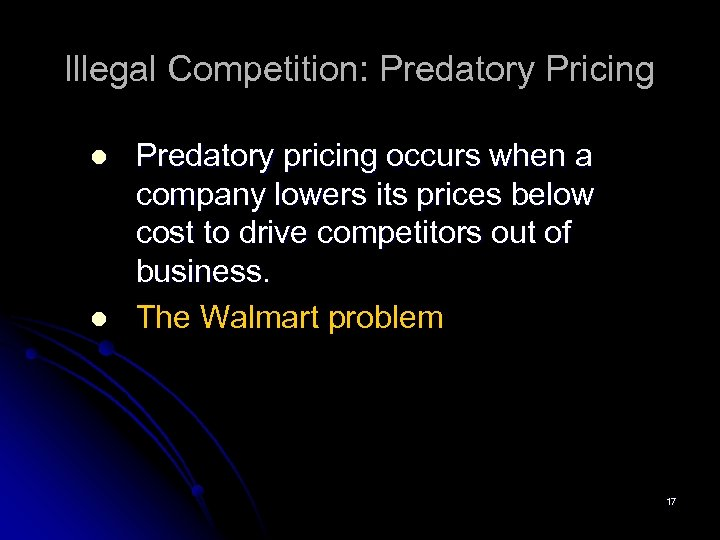 Illegal Competition: Predatory Pricing l l Predatory pricing occurs when a company lowers its