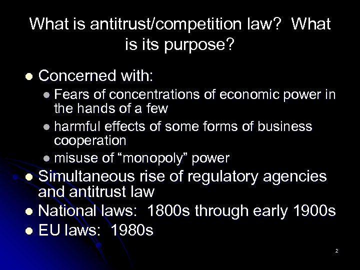 What is antitrust/competition law? What is its purpose? l Concerned with: l Fears of