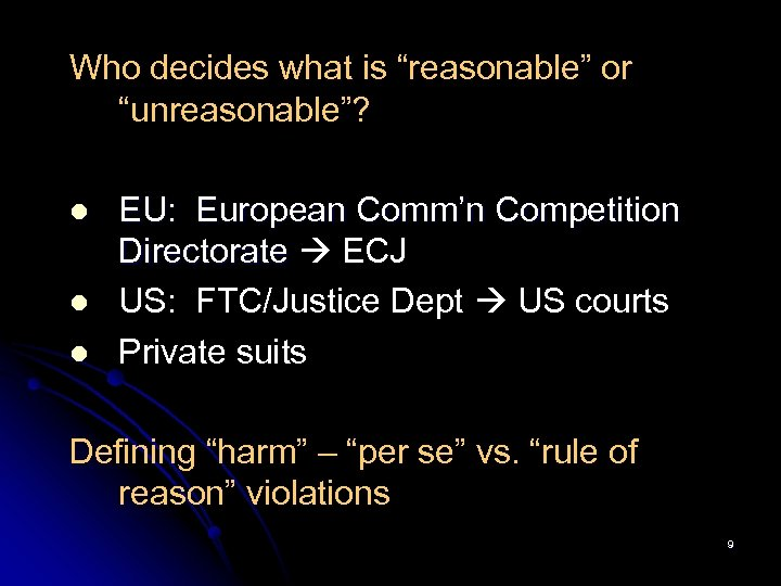 """Who decides what is """"reasonable"""" or """"unreasonable""""? l l l EU: European Comm'n Competition"""