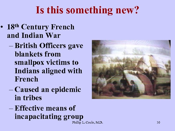 Is this something new? • 18 th Century French and Indian War – British