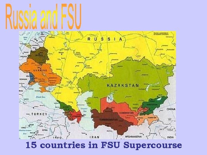 15 countries in FSU Supercourse