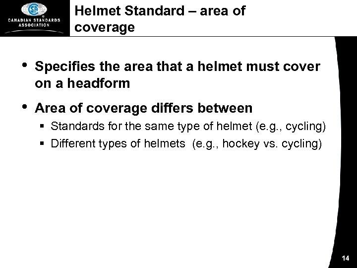 Helmet Standard – area of coverage • Specifies the area that a helmet must