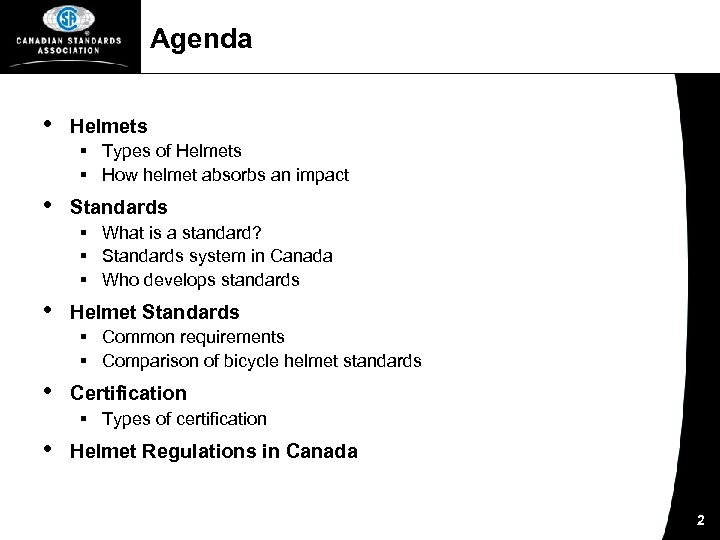Agenda • Helmets § Types of Helmets § How helmet absorbs an impact •