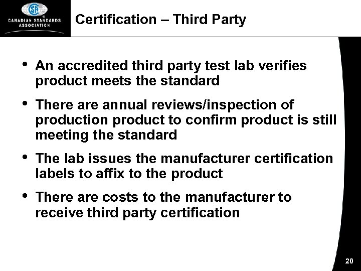 Certification – Third Party • An accredited third party test lab verifies product meets