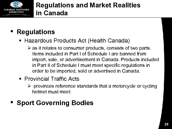 Regulations and Market Realities in Canada • Regulations § Hazardous Products Act (Health Canada)