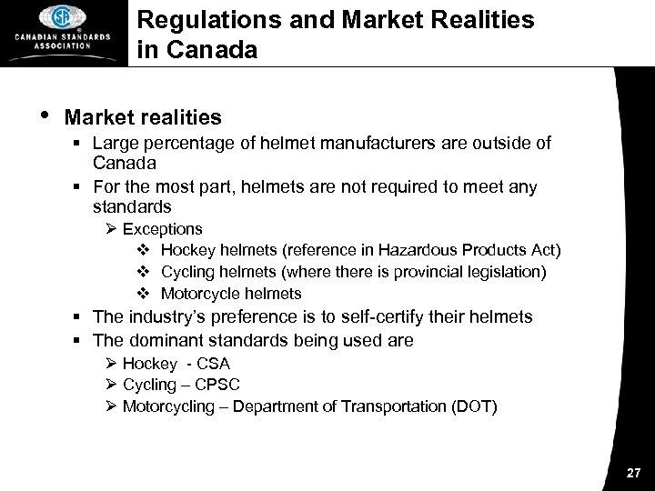Regulations and Market Realities in Canada • Market realities § Large percentage of helmet