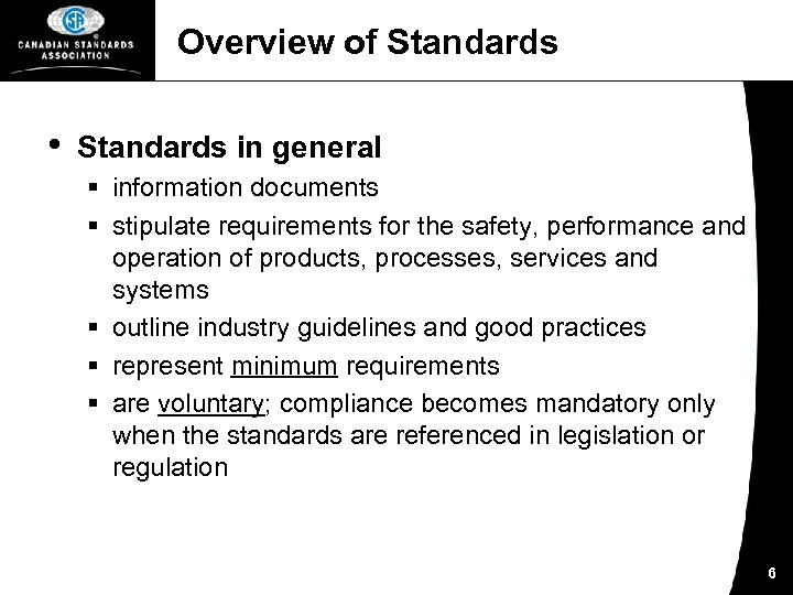 Overview of Standards • Standards in general § information documents § stipulate requirements for