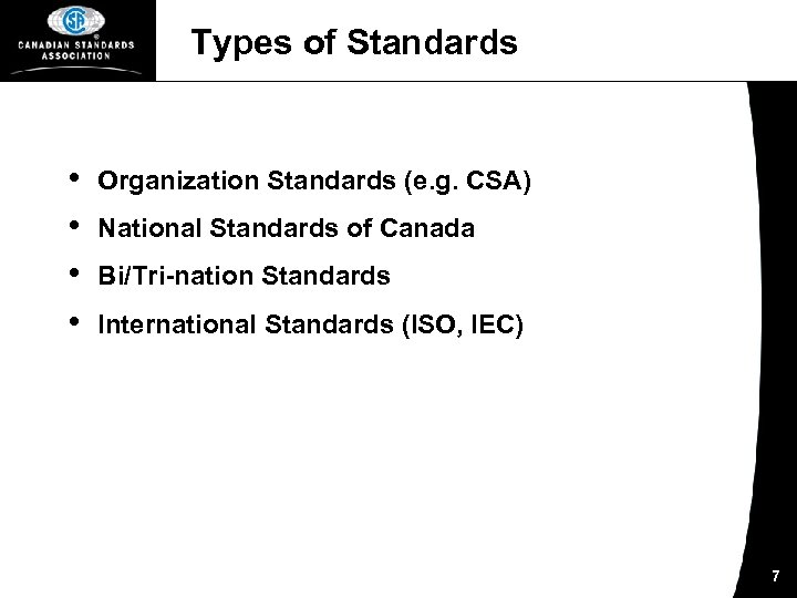 Types of Standards • • Organization Standards (e. g. CSA) National Standards of Canada