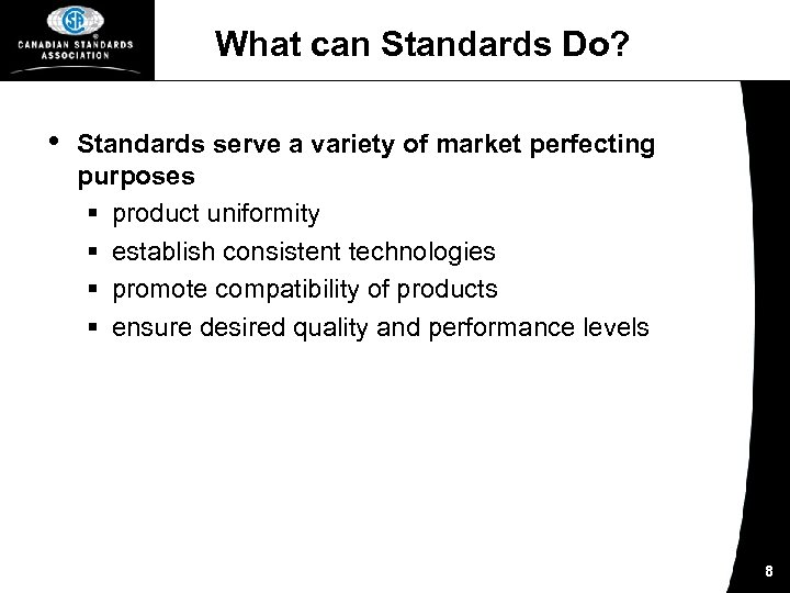 What can Standards Do? • Standards serve a variety of market perfecting purposes §