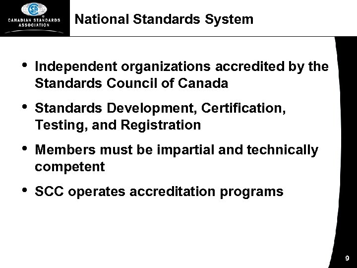 National Standards System • Independent organizations accredited by the Standards Council of Canada •