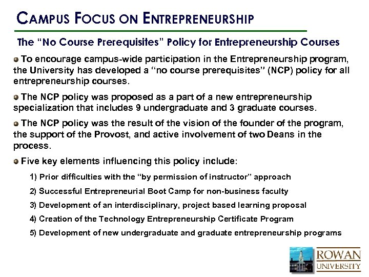 "CAMPUS FOCUS ON ENTREPRENEURSHIP The ""No Course Prerequisites"" Policy for Entrepreneurship Courses To encourage"