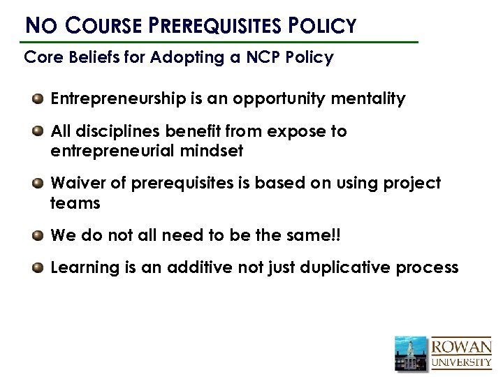 NO COURSE PREREQUISITES POLICY Core Beliefs for Adopting a NCP Policy Entrepreneurship is an