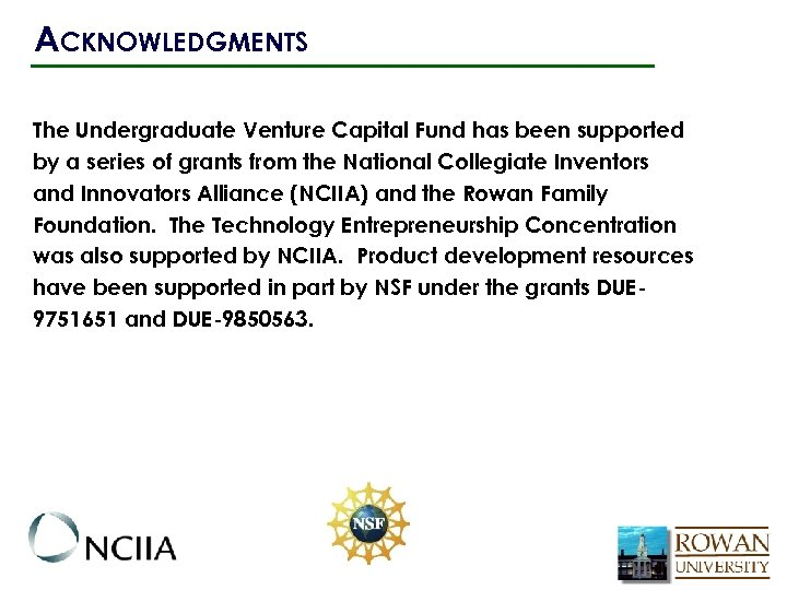 ACKNOWLEDGMENTS The Undergraduate Venture Capital Fund has been supported by a series of grants