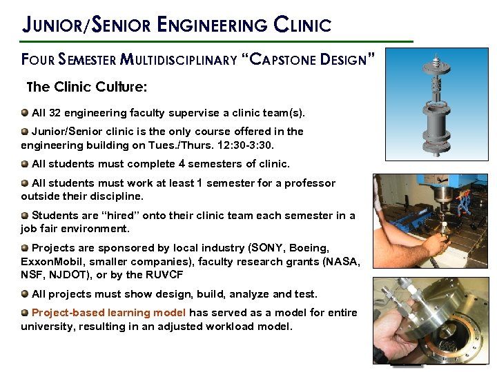 "JUNIOR/SENIOR ENGINEERING CLINIC FOUR SEMESTER MULTIDISCIPLINARY ""CAPSTONE DESIGN"" The Clinic Culture: All 32 engineering"