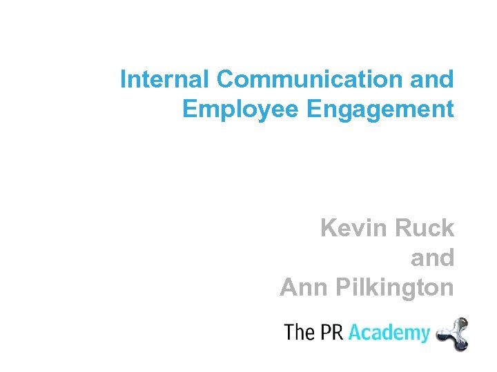 Internal Communication and Employee Engagement Kevin Ruck and Ann Pilkington