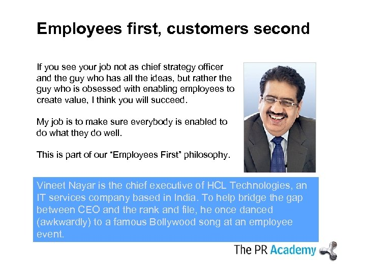 Employees first, customers second If you see your job not as chief strategy officer