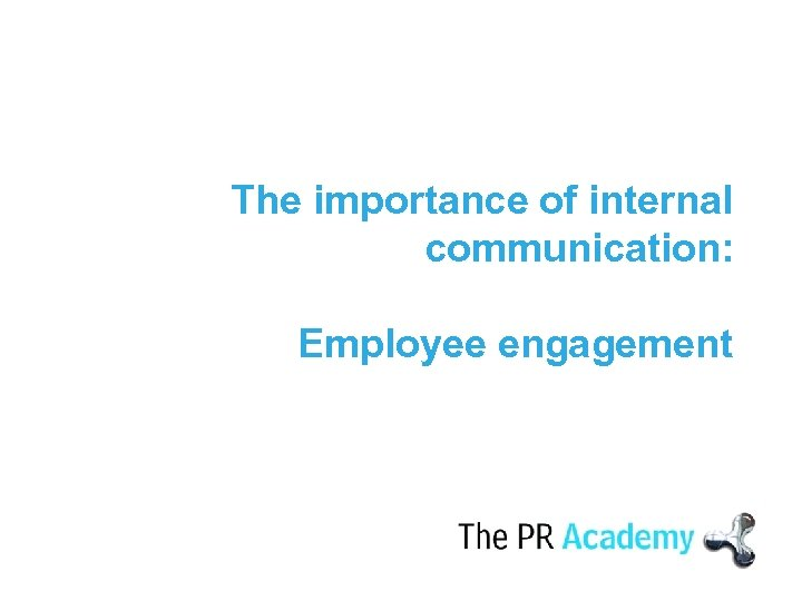 The importance of internal communication: Employee engagement