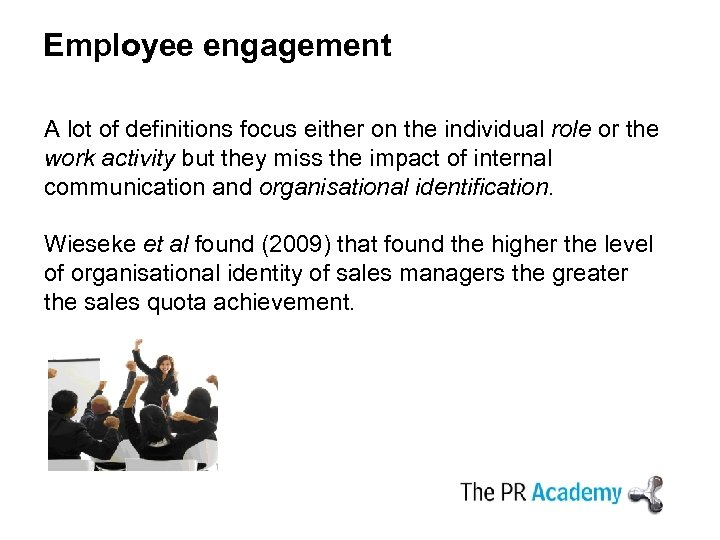Employee engagement A lot of definitions focus either on the individual role or the