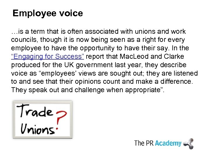Employee voice …is a term that is often associated with unions and work councils,