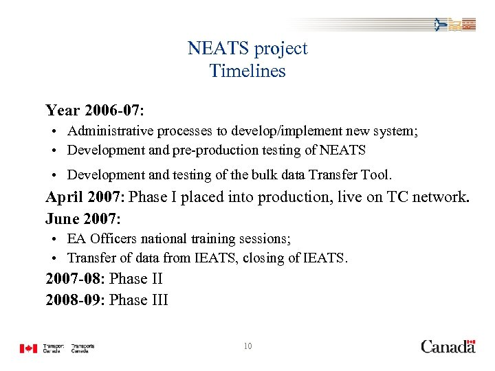 NEATS project Timelines Year 2006 -07: • Administrative processes to develop/implement new system; •