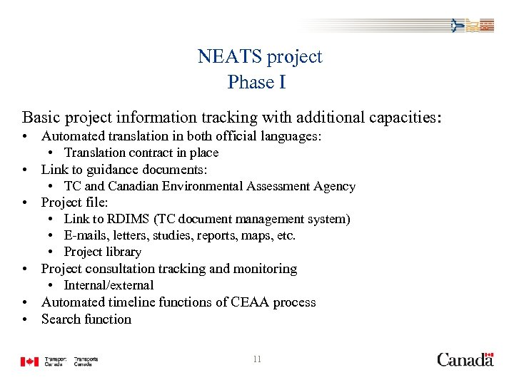 NEATS project Phase I Basic project information tracking with additional capacities: • Automated translation
