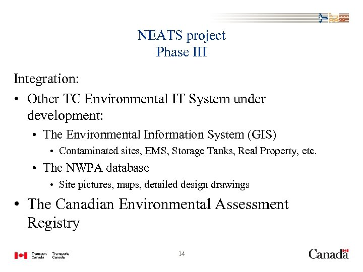 NEATS project Phase III Integration: • Other TC Environmental IT System under development: •