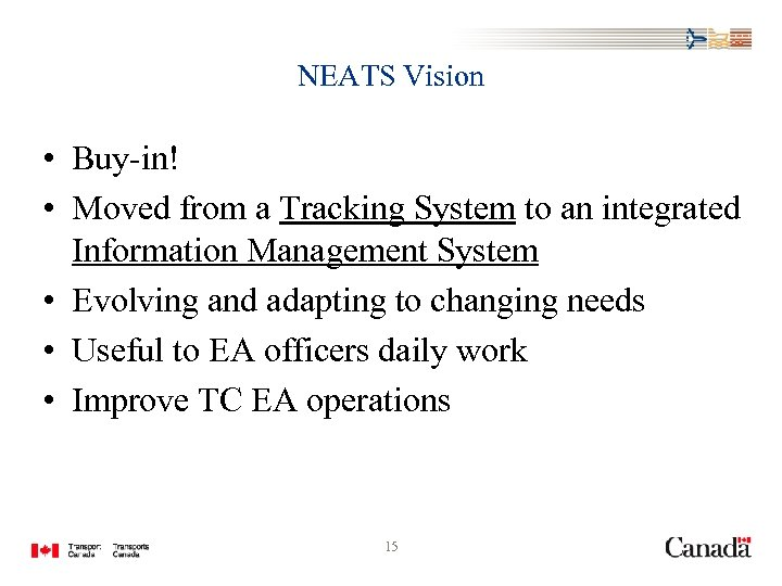 NEATS Vision • Buy-in! • Moved from a Tracking System to an integrated Information