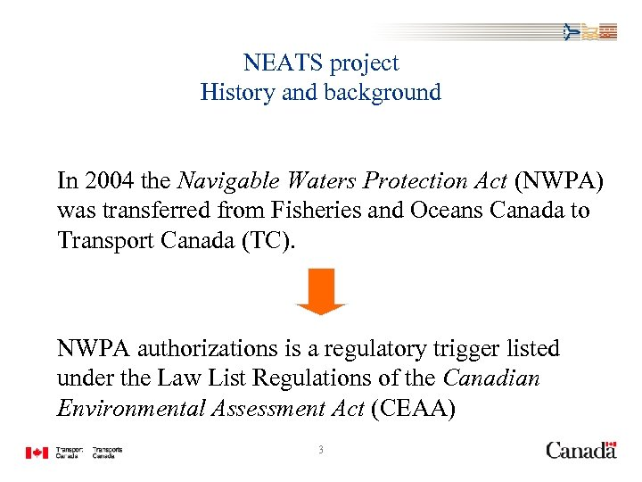 NEATS project History and background In 2004 the Navigable Waters Protection Act (NWPA) was