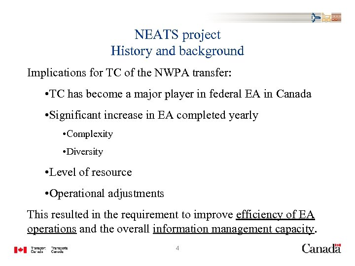 NEATS project History and background Implications for TC of the NWPA transfer: • TC
