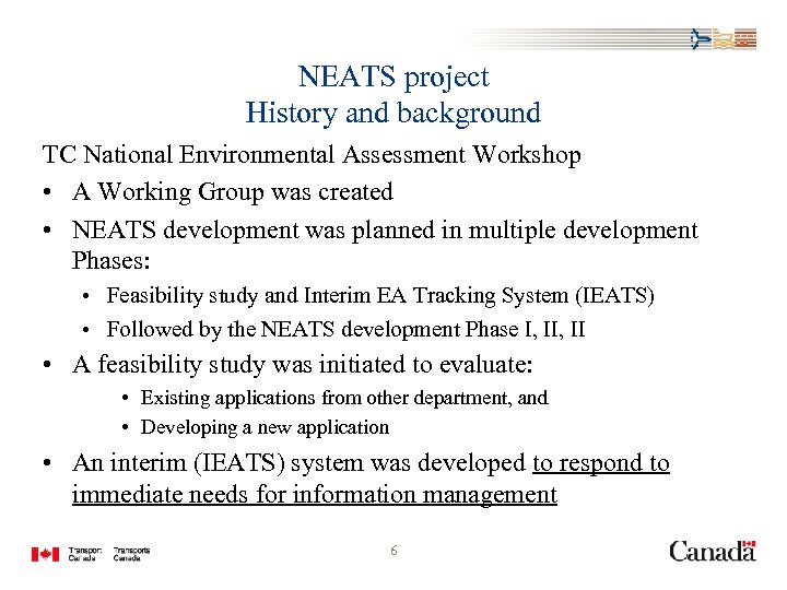 NEATS project History and background TC National Environmental Assessment Workshop • A Working Group