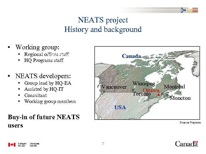 NEATS project History and background • Working group: • Regional offices staff Vancouver •
