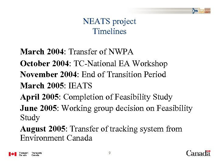 NEATS project Timelines March 2004: Transfer of NWPA October 2004: TC-National EA Workshop November