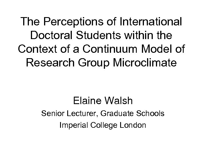 The Perceptions of International Doctoral Students within the Context of a Continuum Model of