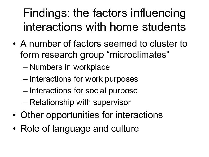 Findings: the factors influencing interactions with home students • A number of factors seemed