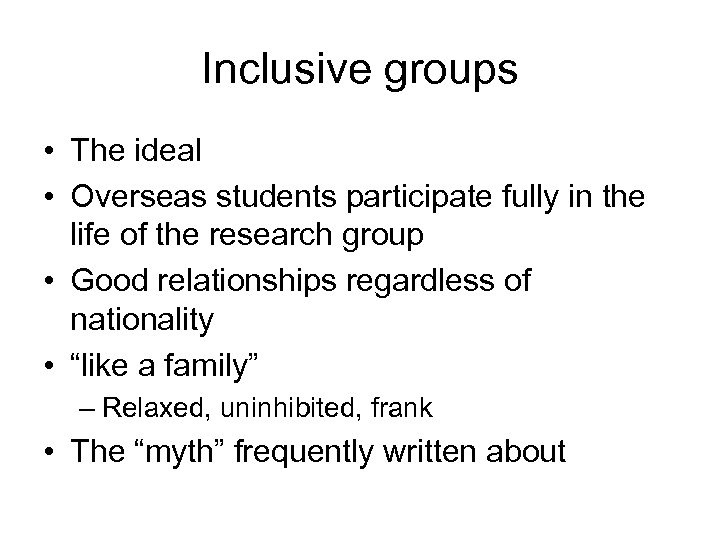 Inclusive groups • The ideal • Overseas students participate fully in the life of