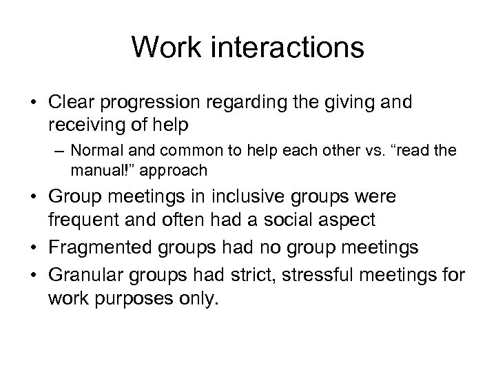 Work interactions • Clear progression regarding the giving and receiving of help – Normal