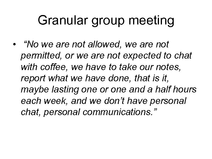 """Granular group meeting • """"No we are not allowed, we are not permitted, or"""