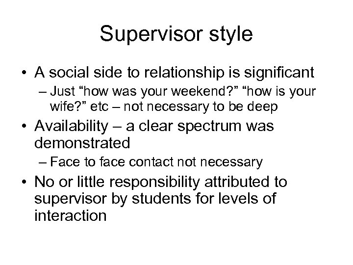 """Supervisor style • A social side to relationship is significant – Just """"how was"""