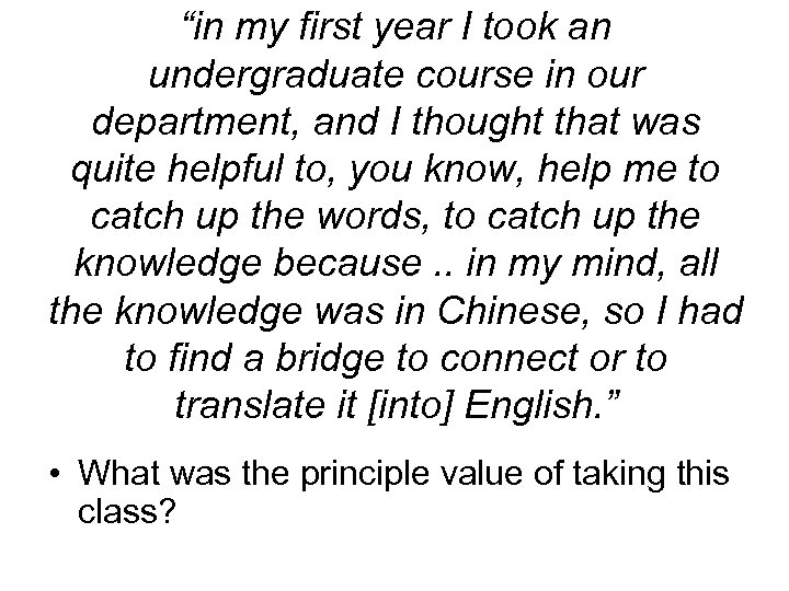 """""""in my first year I took an undergraduate course in our department, and I"""
