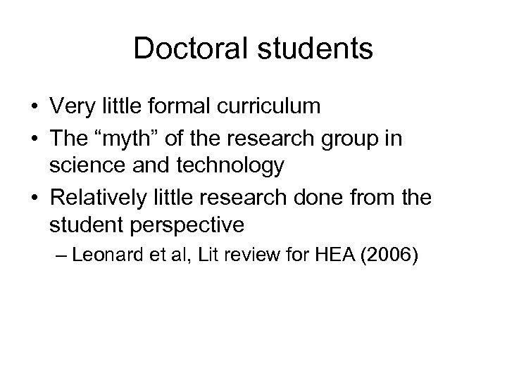 """Doctoral students • Very little formal curriculum • The """"myth"""" of the research group"""