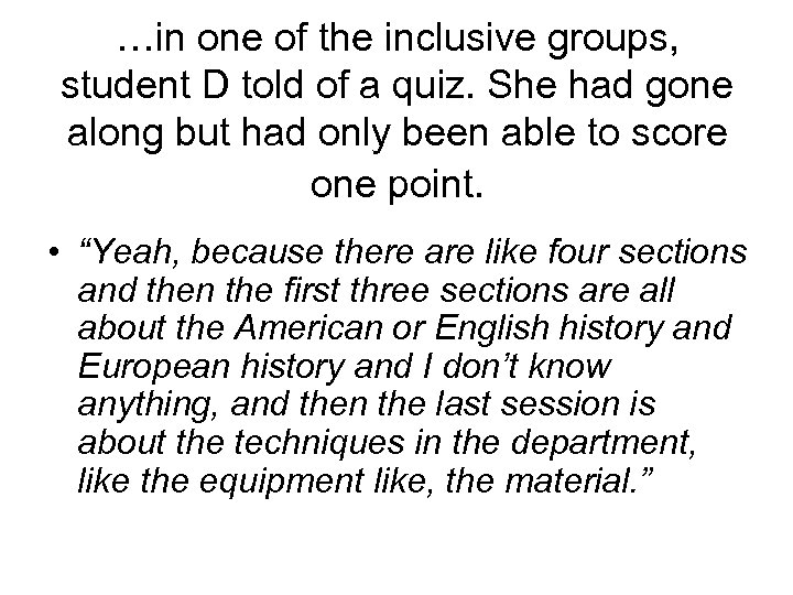 …in one of the inclusive groups, student D told of a quiz. She had